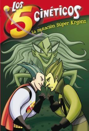 E-book La Mutación Súper Krgonz (Serie Los Cinco Cinéticos 4)
