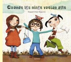 Papel CUANDO LAS NIÑAS VUELAN ALTO (ILUSTRADO) (CARTONE)