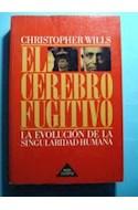 Papel CEREBRO FUGITIVO LA EVOLUCION DE LA SINGULARIDAD HUMANA (PAIDOS CONTEXTOS 52020)