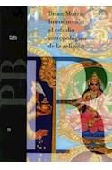 Papel INTRODUCCION AL ESTUDIO ANTROPOLOGICO DE LA RELIGION (PAIDOS BASICA 32075)