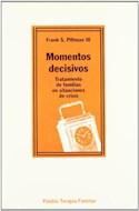 Papel MOMENTOS DECISIVOS TRATAMIENTO DE FAMILIAS EN SITUACIONES DE CRISIS (TERAPIA FAMILIAR 14037)