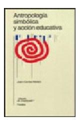Papel ANTROPOLOGIA SIMBOLICA Y ACCION EDUCATIVA