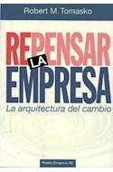 Papel REPENSAR LA EMPRESA LA ARQUITECTURA DEL CAMBIO (PAIDOS EMPRESA 49042)