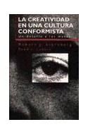Papel CREATIVIDAD EN UNA CULTURA CONFORMISTA (PAIDOS TRANSICIONES 70001)
