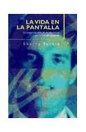 Papel VIDA EN LA PANTALLA LA LA CONSTRUCCION DE LA IDENTIDAD (PAIDOS TRANSICIONES 70005)