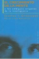 Papel CRECIMIENTO DE LA MENTE EL Y LOS AMBIGUOS ORIGENES DE LA INTELIGENCIA (PAIDOS TRANSICIONES 70008)