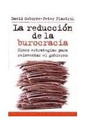 Papel REDUCCION DE LA BUROCRACIA CINCO ESTRATEGIAS PARA REINVENTAR EL GOBIERNO (ESTADO Y SOCIEDAD 45056)