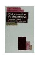 Papel UNA CUESTION DE DISCIPLINA PEDAGOGIA Y PODER EN LOS ESTUDIOS CULTURALES (EDUCADOR 26133)