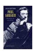 Papel PAUL GAUGUIN BIOGRAFIA DE UN SALVAJE (TESTIMONIO 44021)