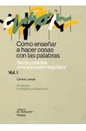 Papel COMO ENSEÑAR A HACER COSAS CON LAS PALABRAS I (PAPELES DE PEDAGOGIA 50038)