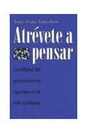 Papel ATREVETE A PENSAR LA UTILIDAD DEL PENSAMIENTO RIGUROSO EN LA VIDA COTIDIANA (PAIDOS CONTEXTO 52040)