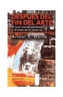 Papel DESPUES DEL FIN DEL ARTE EL ARTE CONTEMPORANEO Y EL LINDE DE LA HISTORIA (PAIDOS TRANSICIONES 70016)