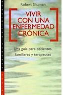 Papel VIVIR CON UNA ENFERMEDAD CRONICA UNA GUIA PARA PACIENTES FAMILIARES Y TERAPEUTAS (59215)