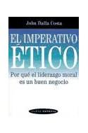 Papel IMPERATIVO ETICO POR QUE EL LIDERAZGO MORAL ES UN BUEN NEGOCIO (PAIDOS EMPRESA 49071)