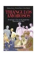 Papel TRIANGULOS AMOROSOS EL MENAGE A TROIS DE LA ANTIGUEDAD HASTA NUESTROS DIAS (TESTIMONIO 44022)