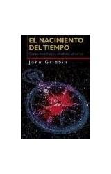 Papel NACIMIENTO DEL TIEMPO COMO MEDIMOS LA EDAD DEL UNIVERSO (PAIDOS TRANSICION 70020)