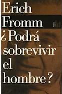 Papel PODRA SOBREVIVIR EL HOMBRE (BIBLIOTECA FROMM ERICH 59503)