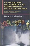 Papel EDUCACION DE LA MENTE Y EL CONOCIMIENTO DE LAS DISCIPLINAS (PAIDOS TRANSICIONES 70021)