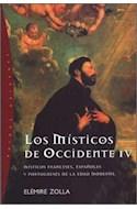 Papel MISTICOS DE OCCIDENTE IV MISTICOS FRANCESES ESPAÑOLES Y PORTUGUESES DE LA EDAD MODERNA (ORIGENES)