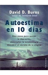 Papel AUTOESTIMA EN 10 DIAS DIEZ PASOS PARA VENCER LA DEPRESION (DIVULGACION 39174)