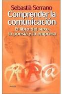 Papel COMPRENDER LA COMUNICACION EL LIBRO DEL SEXO LA POESIA Y LA EMPRESA (PAIDOS CONTEXTOS 52056)