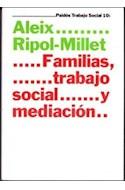 Papel FAMILIAS TRABAJO SOCIAL Y MEDIACION (TRABAJO SOCIAL 69010)