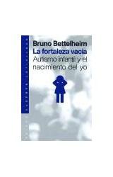 Papel FORTALEZA VACIA, LA (AUTISMO INFANTIL Y EL NACIMIENTO DEL YO
