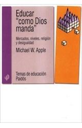 Papel EDUCAR COMO DIOS MANDA (MERCADOS, NIVELES, RELIGION Y DESIGU