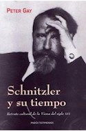 Papel SCHNITZLER Y SU TIEMPO RETRATO CULTURAL DE LA VIENA DEL  SIGLO XIX (TESTIMONIO 44025)