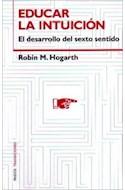 Papel EDUCAR LA INTUICION EL DESARROLLO DEL SEXTO SENTIDO (PAIDOS TRANSICIONES 70043)