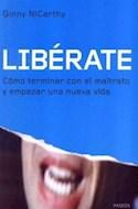 Papel LIBERATE COMO TERMINAR CON EL MALTRATO Y EMPEZAR UNA NUEVA VIDA (DIVULGACION 39199)