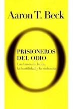Papel PRISIONEROS DEL ODIO LAS BASES DE LA IRA, LA HOSTILIDAD Y LA