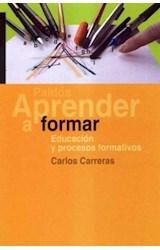 Papel APRENDER A FORMAR (EDUCACION Y PROCESOS FORMATIVOS)