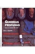 Papel GUERRAS PROFANAS TERROR EN NOMBRE DEL ISLAM (HISTORIA CONTEMPORANEA 60108)