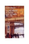 Papel VIDA CULTURAL EN EUROPA ENTRELOS SIGLOS XIX Y XX (ORIGENES 71040)
