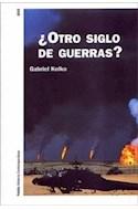 Papel OTRO SIGLO DE GUERRAS? (HISTORIA CONTEMPORANEA 60110)