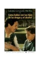 Papel COMO HABLAR CON TUS HIJOS DE LAS DROGAS Y EL ALCOHOL