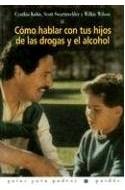Papel COMO HABLAR CON TUS HIJOS DE LAS DROGAS Y EL ALCOHOL (GUIA PARA PADRES 56074)