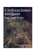 Papel CIVILIZACIONES ANTIGUAS VISTAS DESDE EL CIELO (SINGULARES 51011)