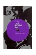 Papel ALL WHAT JAZZ ESCRITOS SOBRE JAZZ 1961-71 (DE MUSICA 59712)