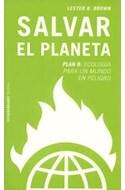 Papel SALVAR EL PLANETA PLAN B ECOLOGIA PARA UN MUNDO EN PELIGRO (CONTROVERSIA 60404)