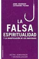 Papel FALSA ESPIRITUALIDAD Y LA MANIPULACION DE LOS INDIVIDUOS (PAIDOS CONTROVERSIAS 60405)