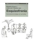Papel ESQUIZOFRENIA GUIA PRACTICA DE TRABAJO CON LAS FAMILIAS