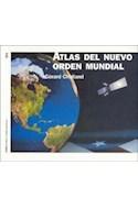 Papel ATLAS DEL NUEVO ORDEN MUNDIAL (HISTORIA CONTEMPORANEA 60123)