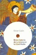 Papel BREVE HISTORIA DE LA MUSICA EN LA EDAD MEDIA (DE MUSICA 59715)