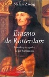 Papel ERASMO DE ROTTERDAM TRIUNFO Y TRAGEDIA DE UNA HUMANISTA (TESTIMONIOS 44034)