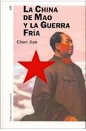 Papel CHINA DE MAO Y LA GUERRA FRIA (HISTORIA CONTEMPORANEA 60130)