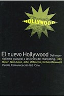 Papel NUEVO HOLLYWOOD DEL IMPERIALISMO CULTURAL A LAS LEYES DEL MARKETING (PAIDOS COMUNICACION CINE 34162)