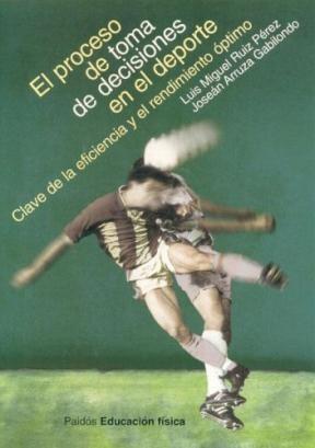 Papel Proceso De Toma De Decisiones En El Deporte, El. Claves De L