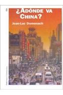 Papel ADONDE VA CHINA (COLECCION HISTORIA CONTEMPORANEA)